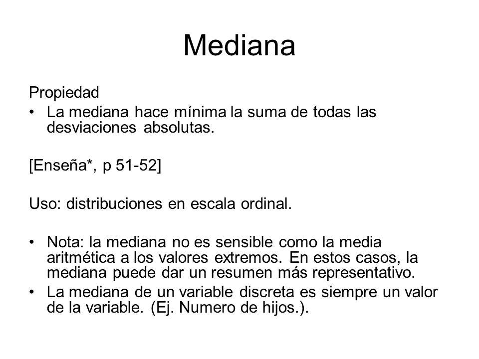 Mediana Propiedad. La mediana hace mínima la suma de todas las desviaciones absolutas. [Enseña*, p 51-52]